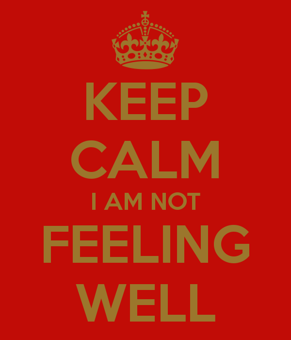 08.19 keep-calm-i-am-not-feeling-well